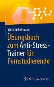 Übungsbuch zum Anti-Stress-Trainer für Fernstudierende